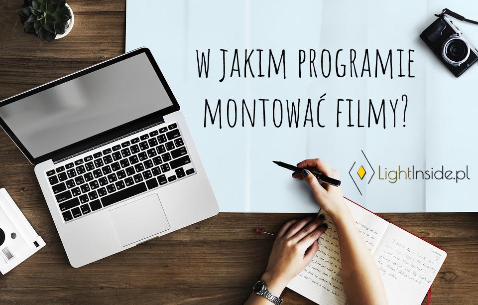 W jakim programie montować filmy