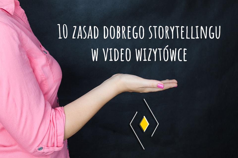 10 zasad dobrego storytellingu w video wizytówce