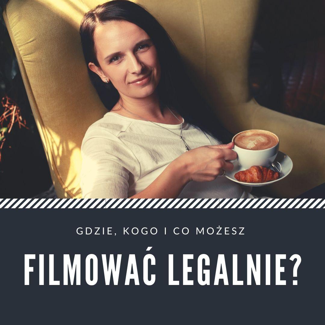 Gdzie, kogo i co możesz filmować legalnie?