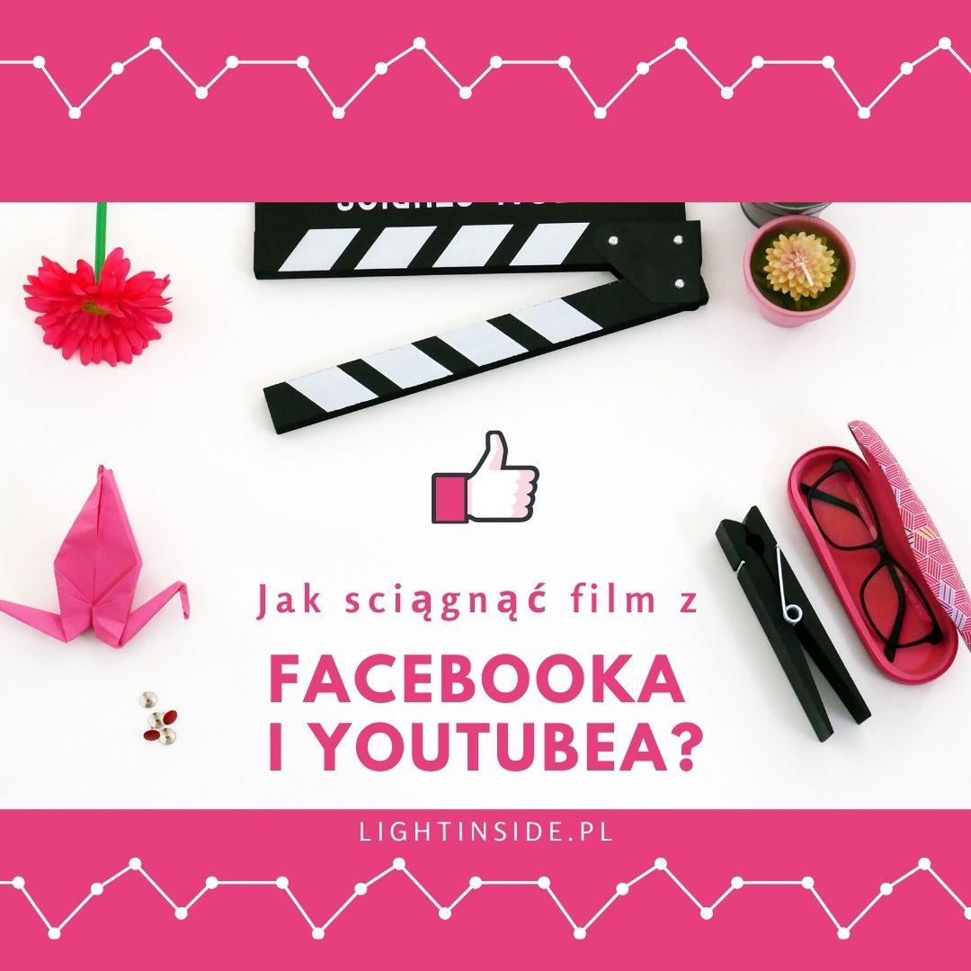 Jak ściągnąć film z Youtube i z Facebooka?