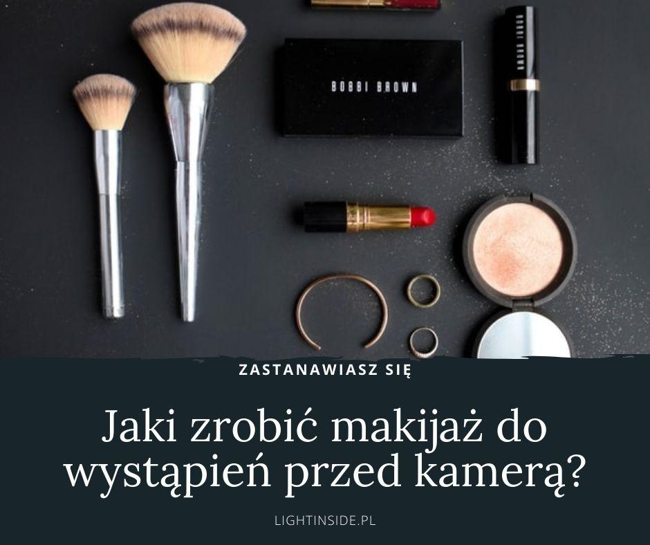 Jaki zrobić makijaż do wystąpień przed kamerą?